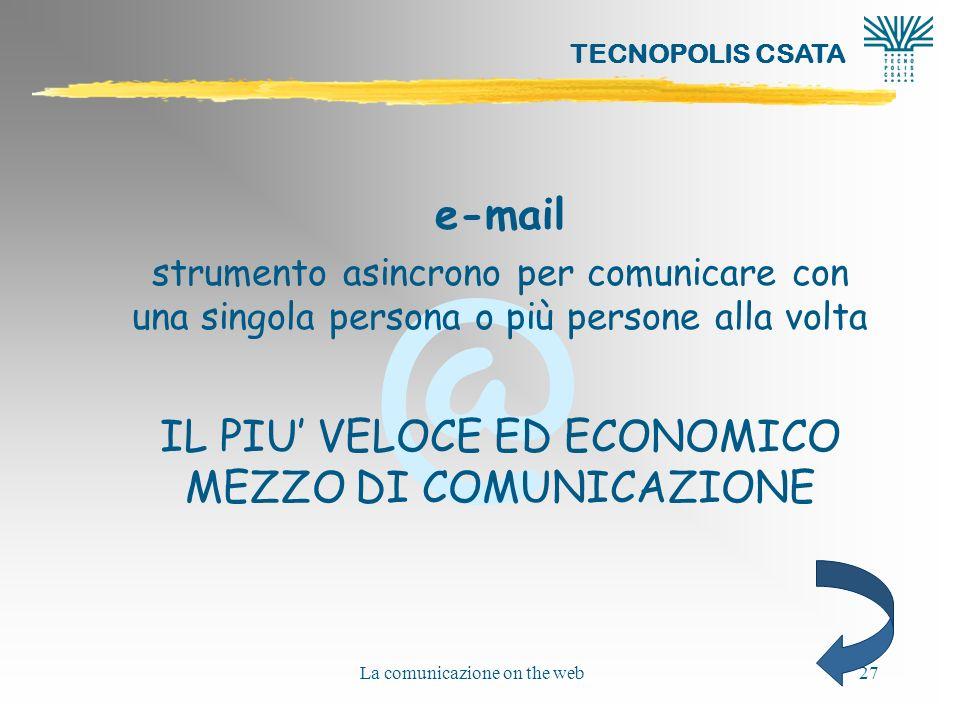 IL PIU' VELOCE ED ECONOMICO MEZZO DI COMUNICAZIONE