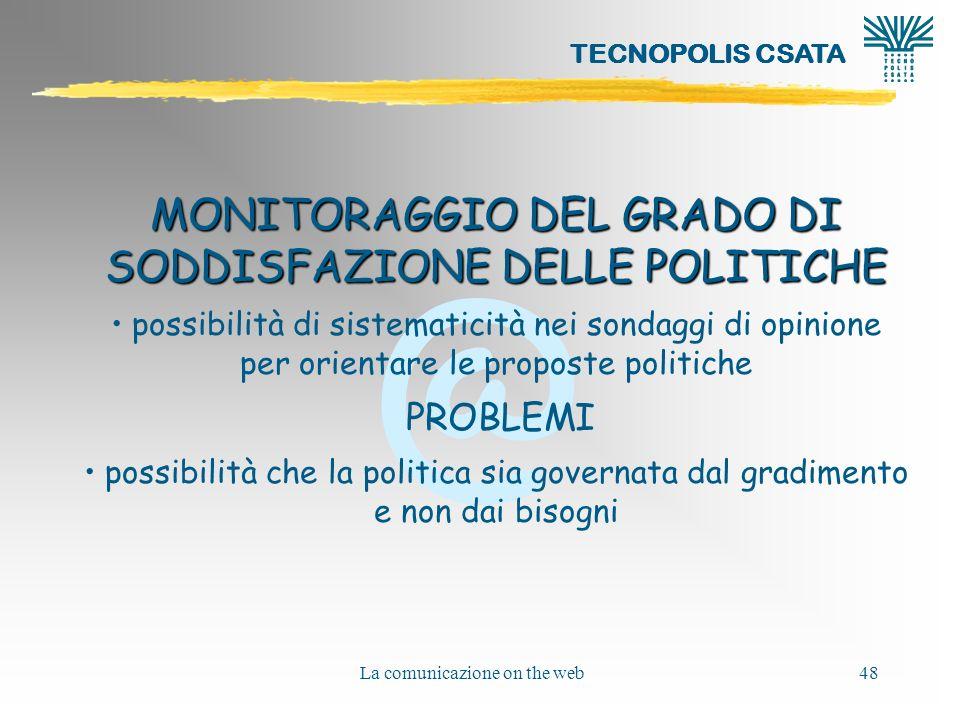 MONITORAGGIO DEL GRADO DI SODDISFAZIONE DELLE POLITICHE