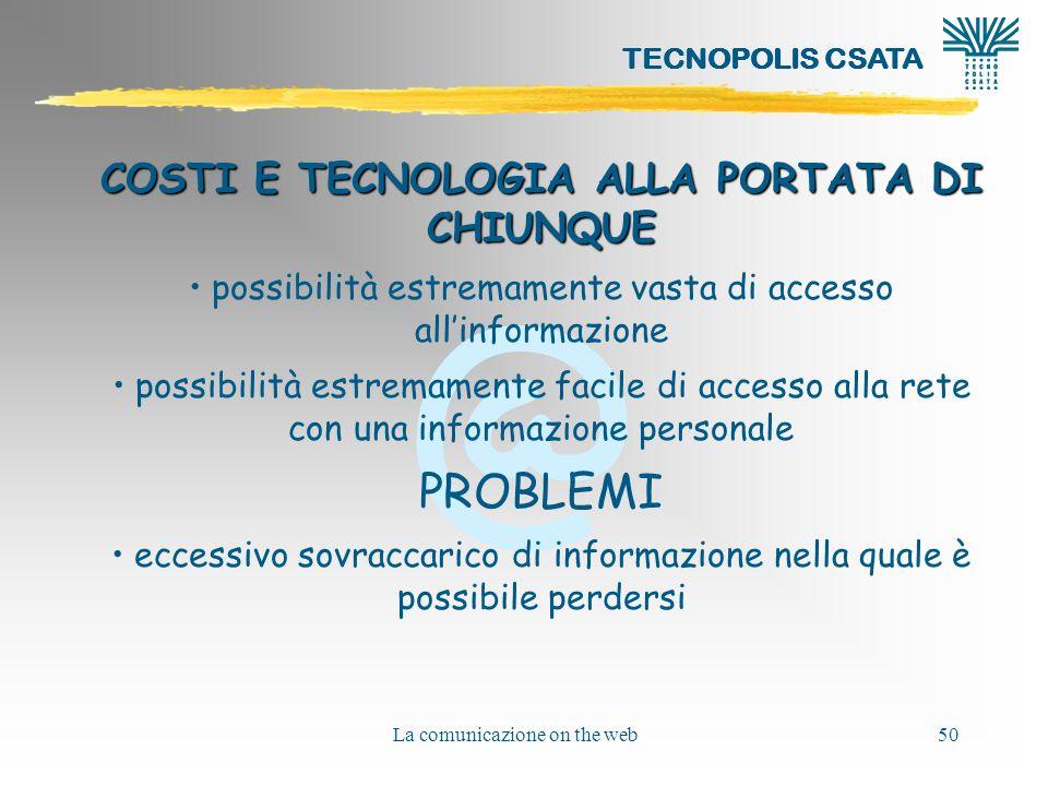 COSTI E TECNOLOGIA ALLA PORTATA DI CHIUNQUE