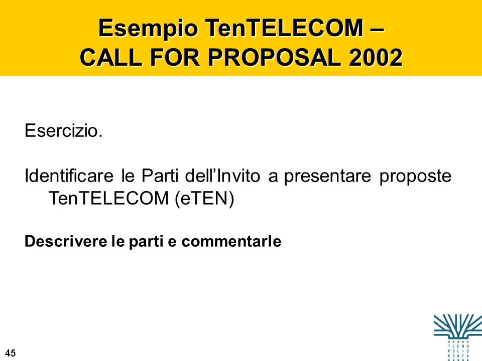 Esempio TenTELECOM – CALL FOR PROPOSAL 2002