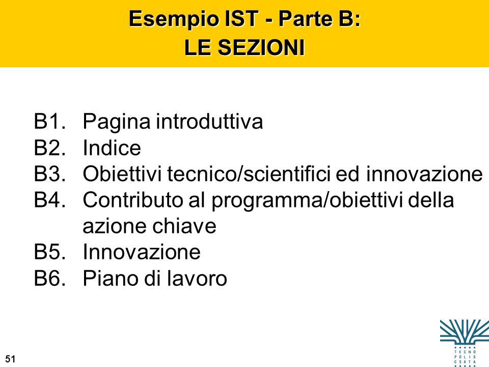 Esempio IST - Parte B: LE SEZIONI. B1. Pagina introduttiva. B2. Indice. B3. Obiettivi tecnico/scientifici ed innovazione.