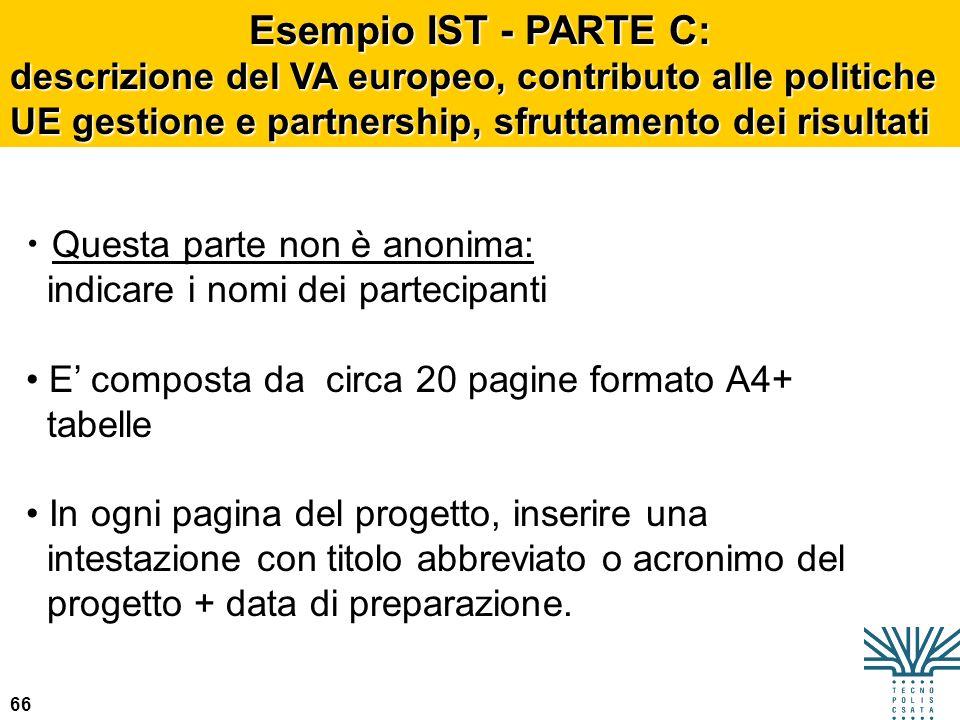 Esempio IST - PARTE C: descrizione del VA europeo, contributo alle politiche UE gestione e partnership, sfruttamento dei risultati.