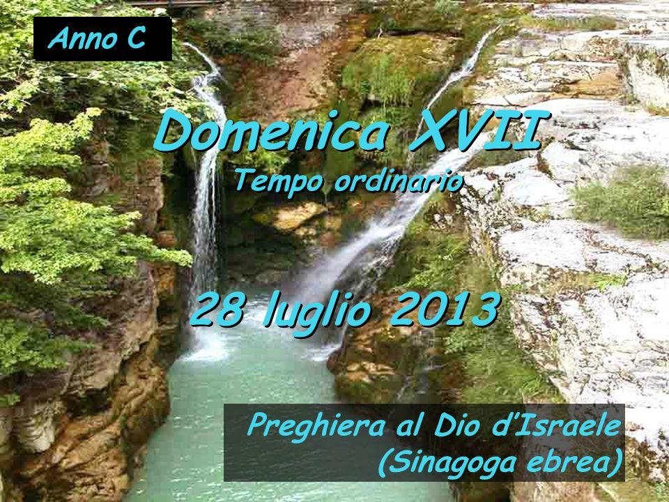 Domenica XVII 28 luglio 2013 Tempo ordinario