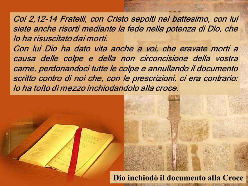 Dio inchiodò il documento alla Croce