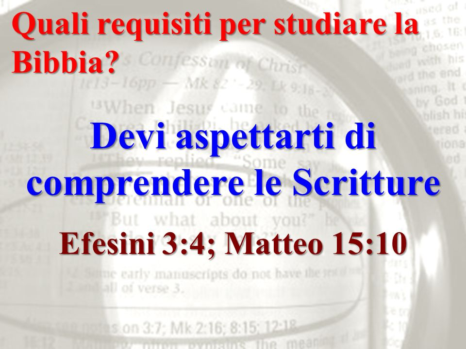 Devi aspettarti di comprendere le Scritture
