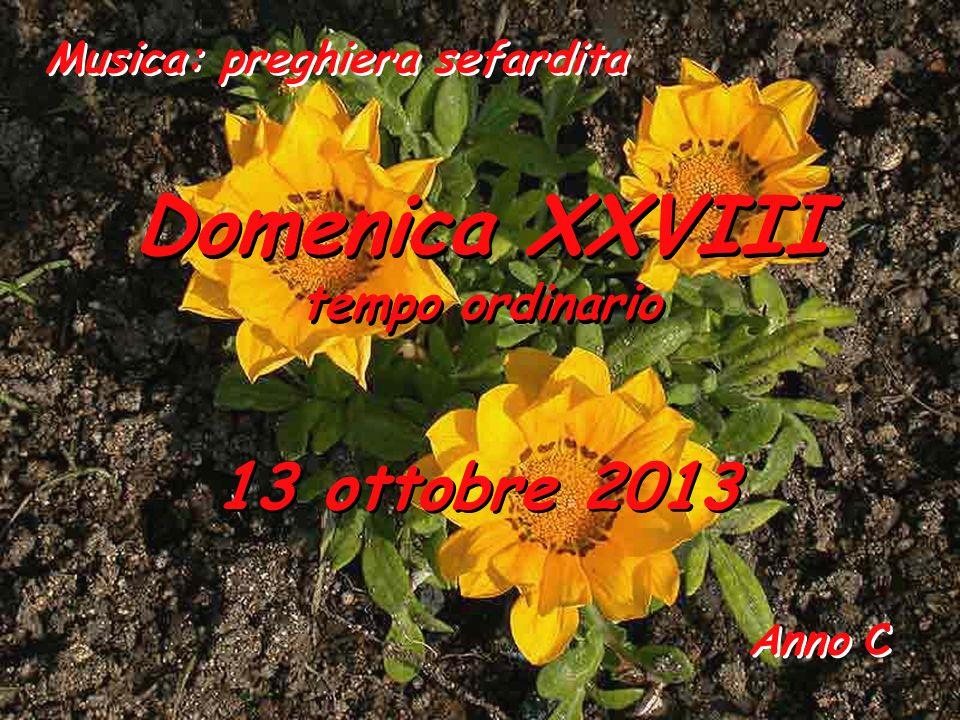 Domenica XXVIII 13 ottobre 2013 tempo ordinario