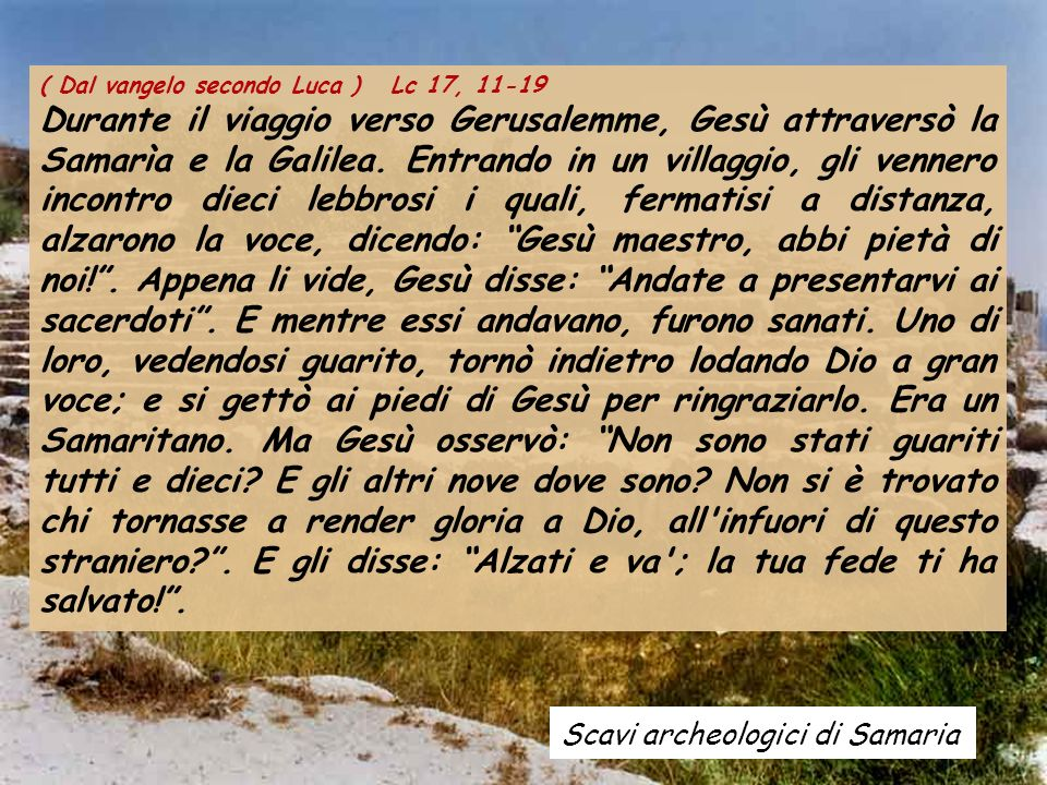 ( Dal vangelo secondo Luca ) Lc 17, 11-19