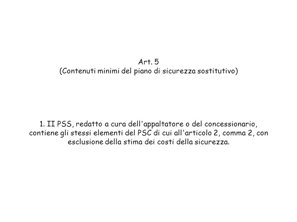 Art. 5 (Contenuti minimi del piano di sicurezza sostitutivo) 1