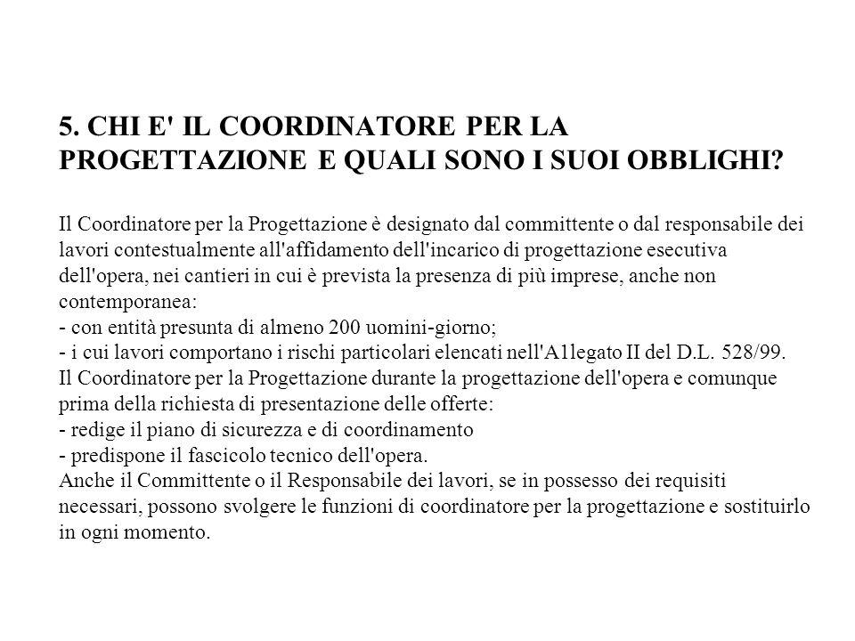 5. CHI E IL COORDINATORE PER LA PROGETTAZIONE E QUALI SONO I SUOI OBBLIGHI.