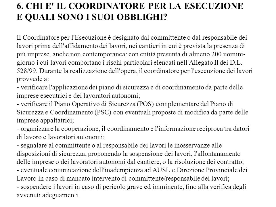 6.CHI E IL COORDINATORE PER LA ESECUZIONE E QUALI SONO I SUOI OBBLIGHI.