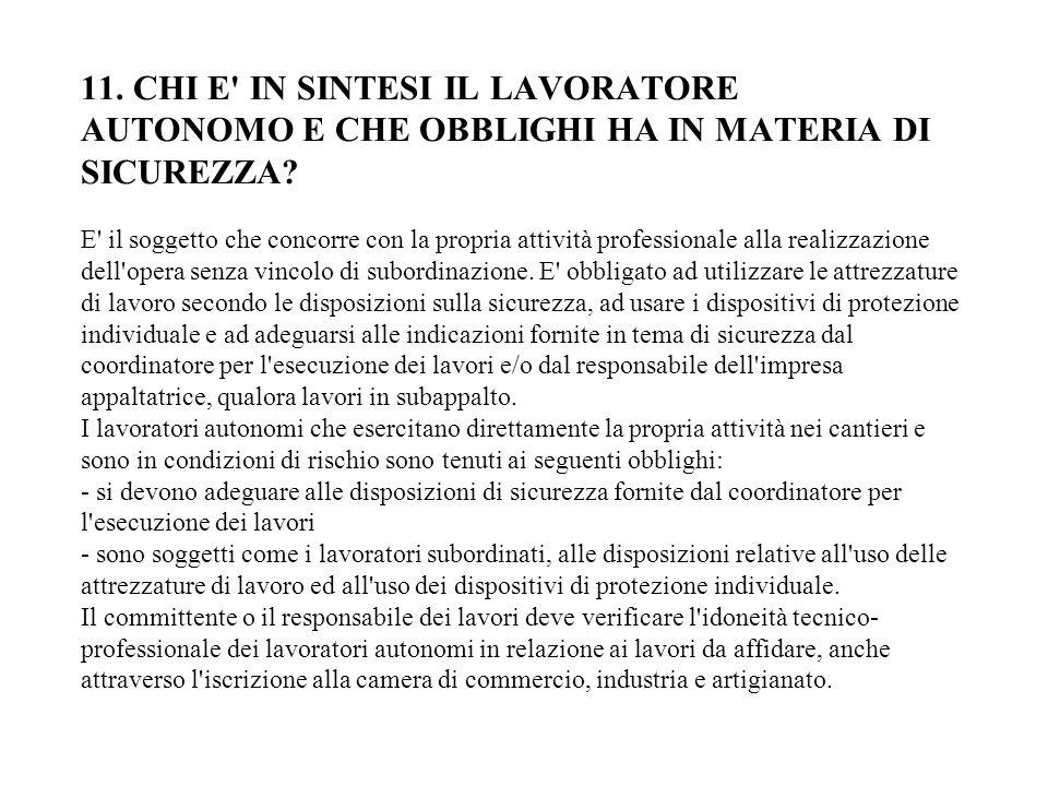 11. CHI E IN SINTESI IL LAVORATORE AUTONOMO E CHE OBBLIGHI HA IN MATERIA DI SICUREZZA.