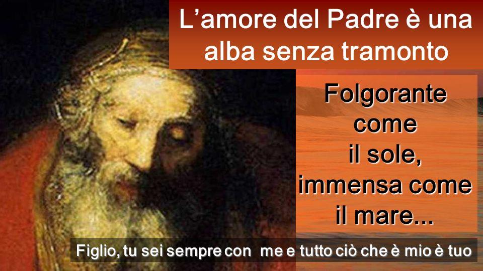 L'amore del Padre è una alba senza tramonto