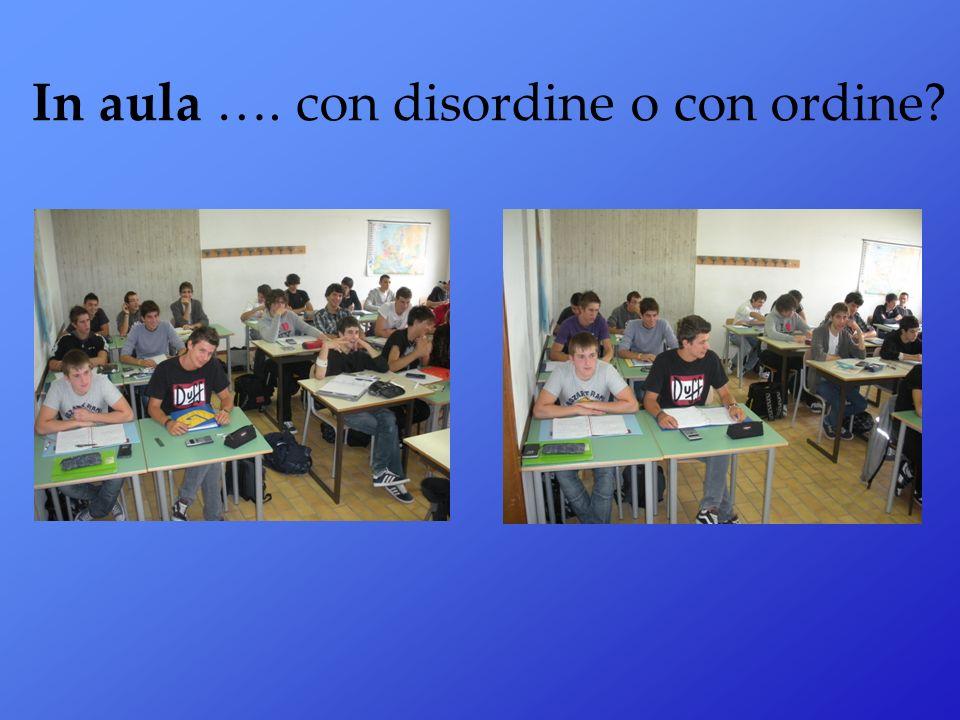In aula …. con disordine o con ordine