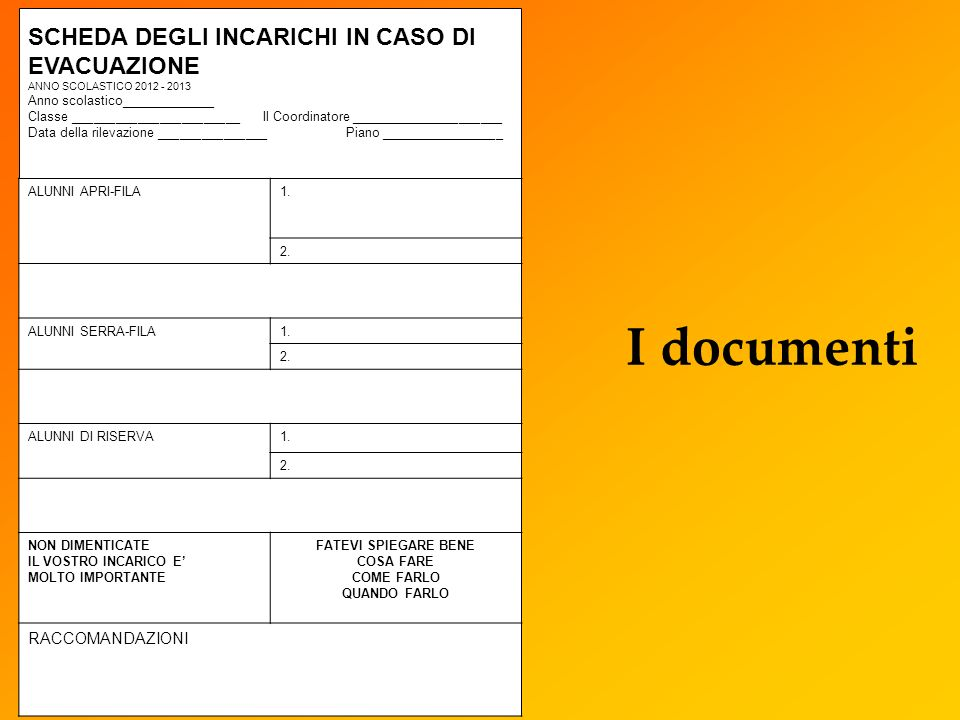 I documenti SCHEDA DEGLI INCARICHI IN CASO DI EVACUAZIONE
