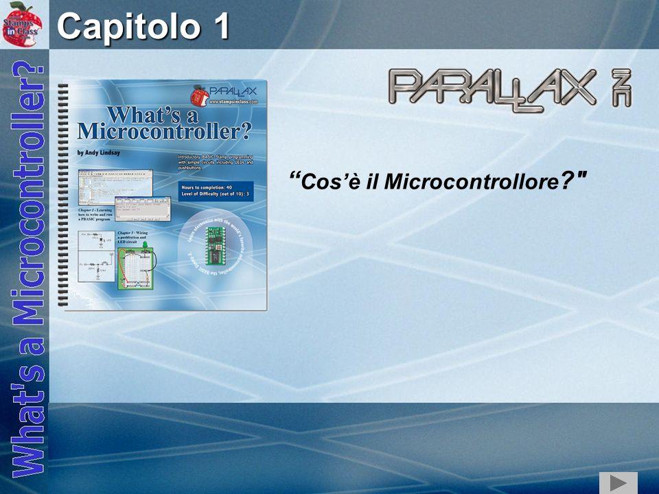 Capitolo 1 Cos'è il Microcontrollore