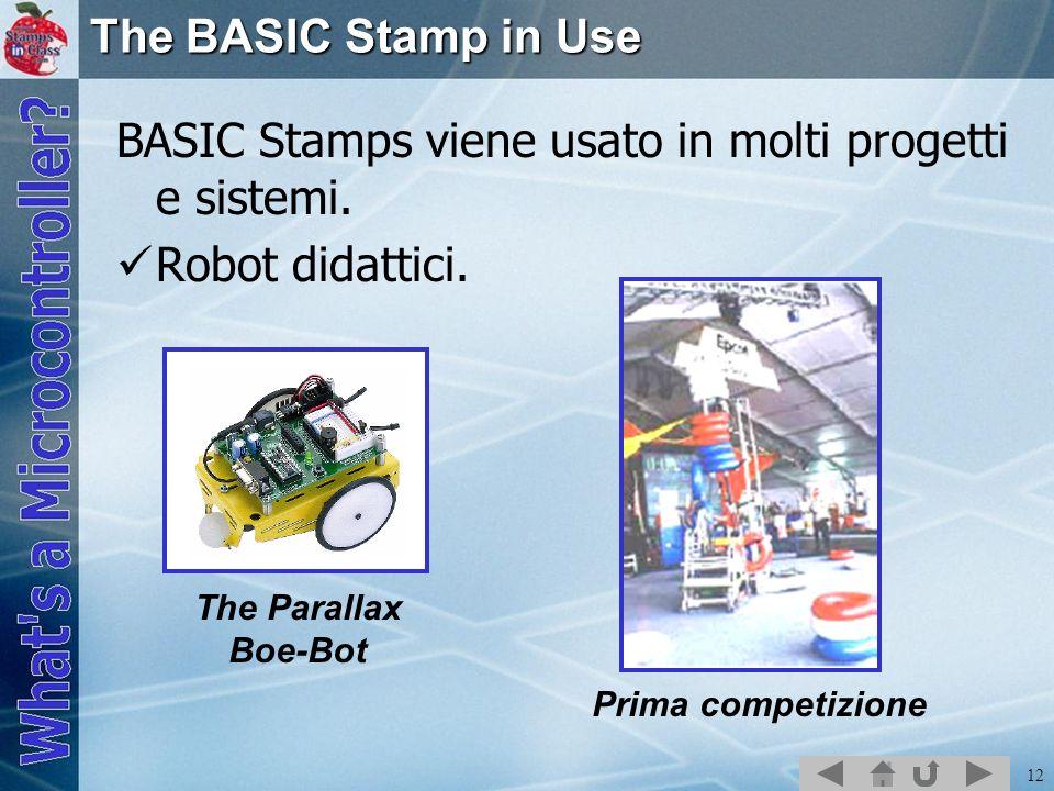 BASIC Stamps viene usato in molti progetti e sistemi. Robot didattici.