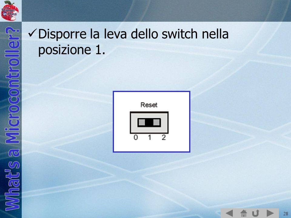 Disporre la leva dello switch nella posizione 1.