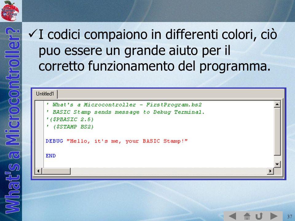 I codici compaiono in differenti colori, ciò puo essere un grande aiuto per il corretto funzionamento del programma.
