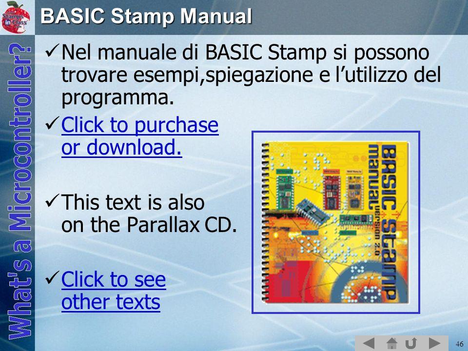 BASIC Stamp Manual Nel manuale di BASIC Stamp si possono trovare esempi,spiegazione e l'utilizzo del programma.