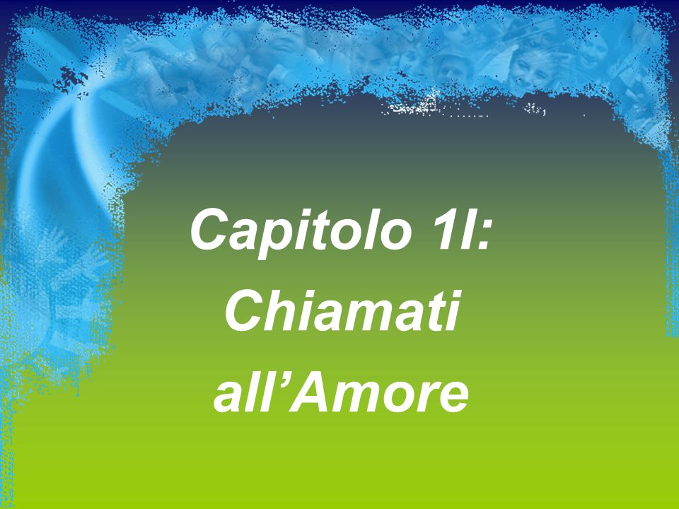 Capitolo 1I: Chiamati all'Amore
