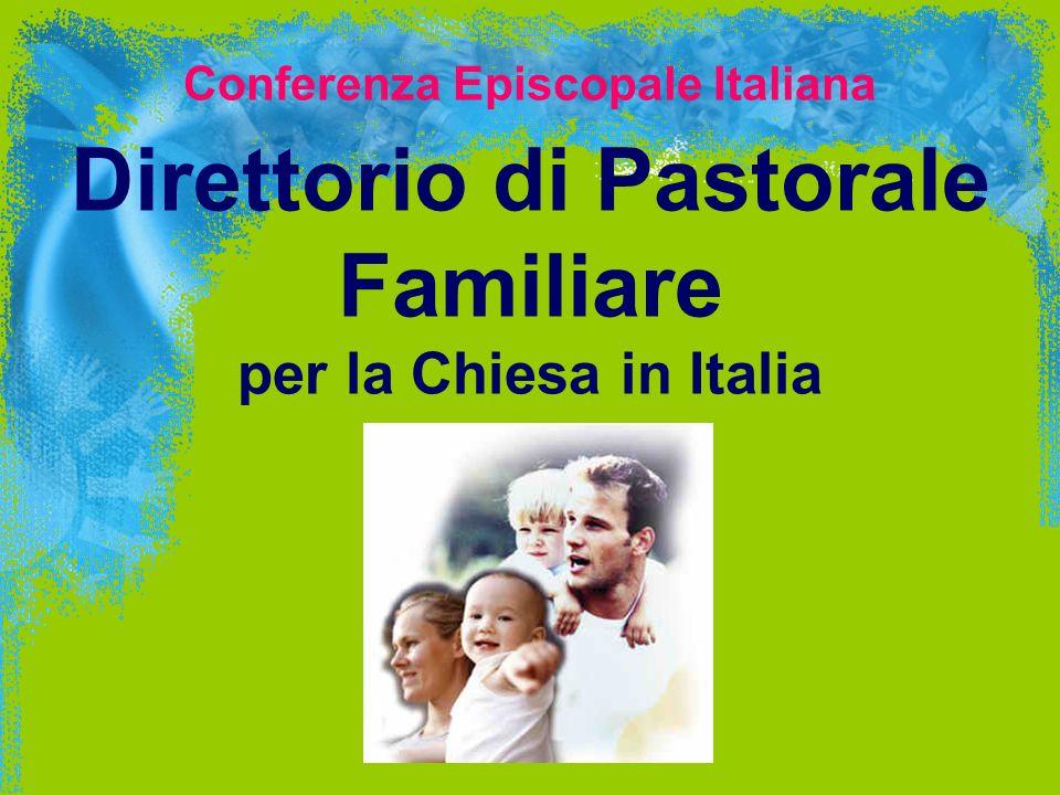 Conferenza Episcopale Italiana Direttorio di Pastorale Familiare per la Chiesa in Italia