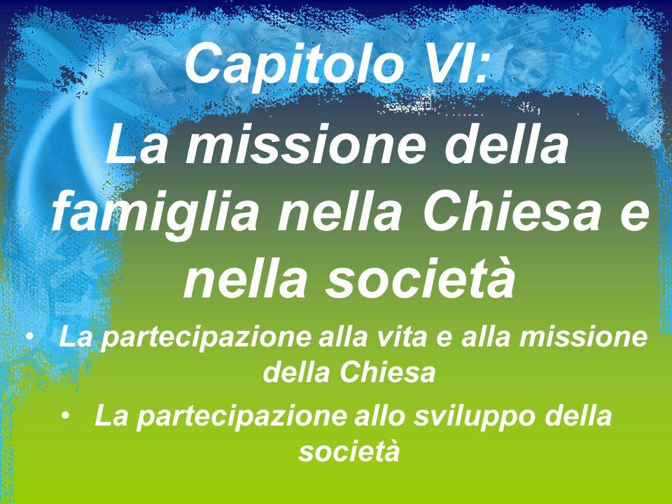 Capitolo VI: La missione della famiglia nella Chiesa e nella società