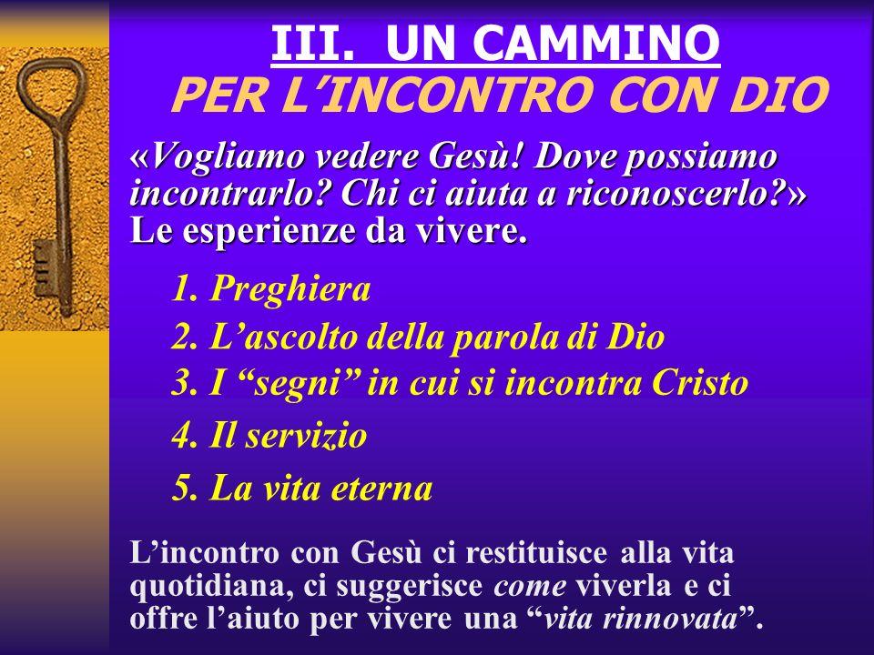 III. UN CAMMINO PER L'INCONTRO CON DIO