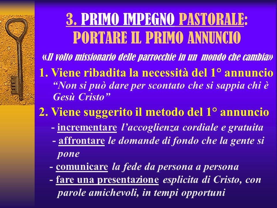 3. PRIMO IMPEGNO PASTORALE: PORTARE IL PRIMO ANNUNCIO «Il volto missionario delle parrocchie in un mondo che cambia»
