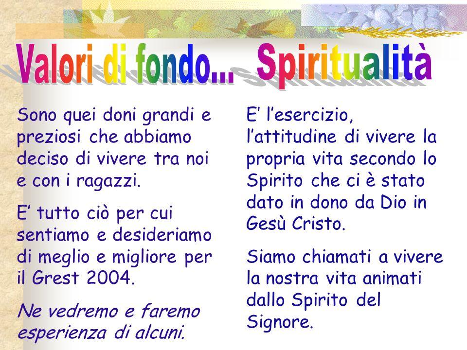 Valori di fondo... Spiritualità
