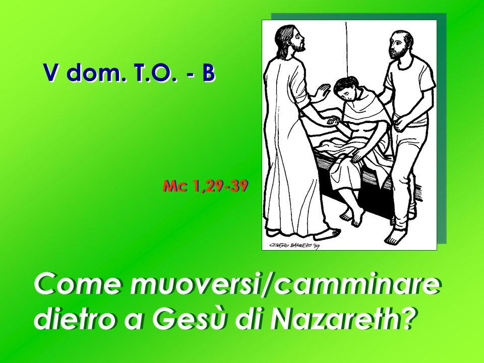 Come muoversi/camminare dietro a Gesù di Nazareth