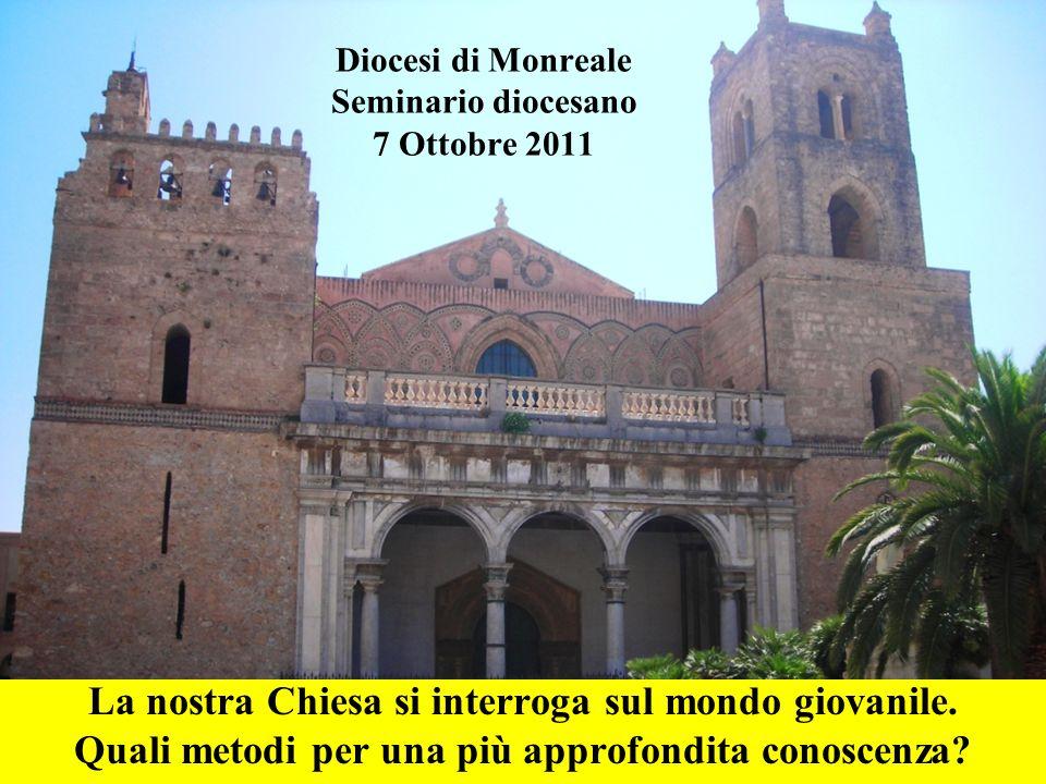 Diocesi di Monreale Seminario diocesano 7 Ottobre 2011