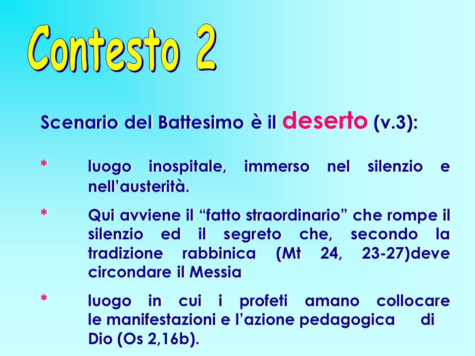 Contesto 2 Scenario del Battesimo è il deserto (v.3):