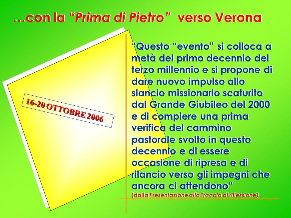 …con la Prima di Pietro verso Verona