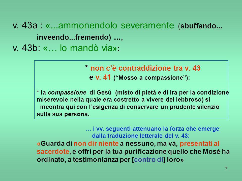 v. 43a : «...ammonendolo severamente (sbuffando... inveendo...fremendo) ...,