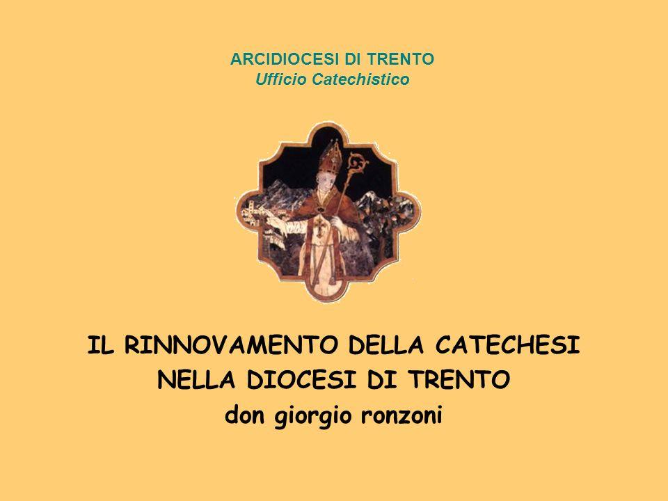 IL RINNOVAMENTO DELLA CATECHESI NELLA DIOCESI DI TRENTO