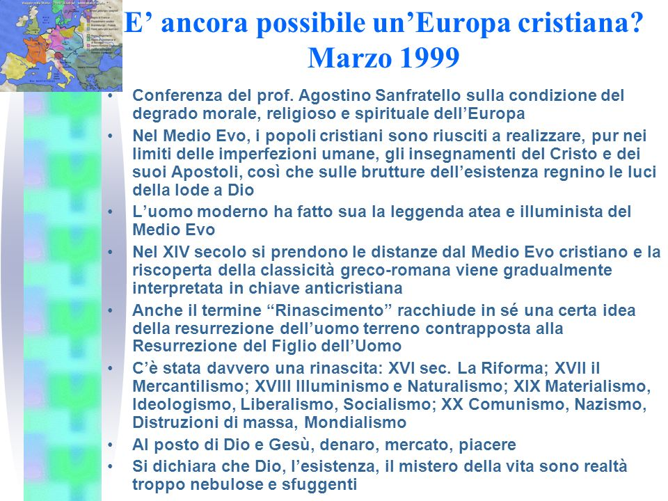 E' ancora possibile un'Europa cristiana Marzo 1999