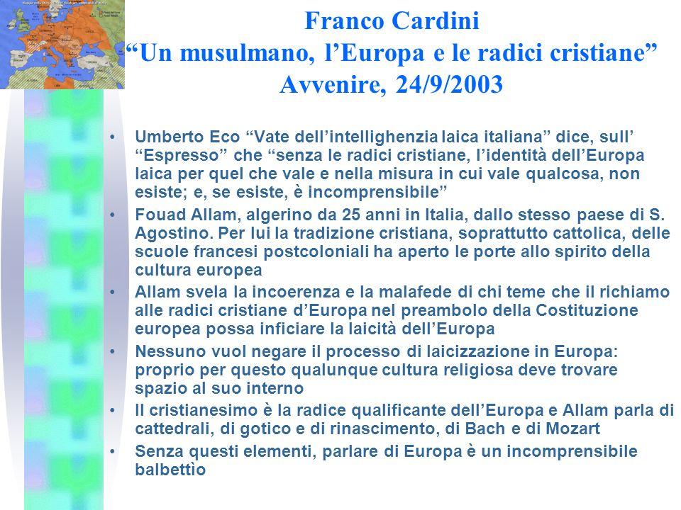 Franco Cardini Un musulmano, l'Europa e le radici cristiane Avvenire, 24/9/2003