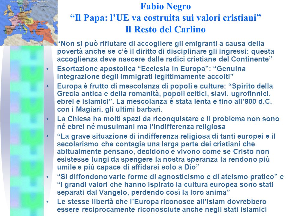 Fabio Negro Il Papa: l'UE va costruita sui valori cristiani Il Resto del Carlino