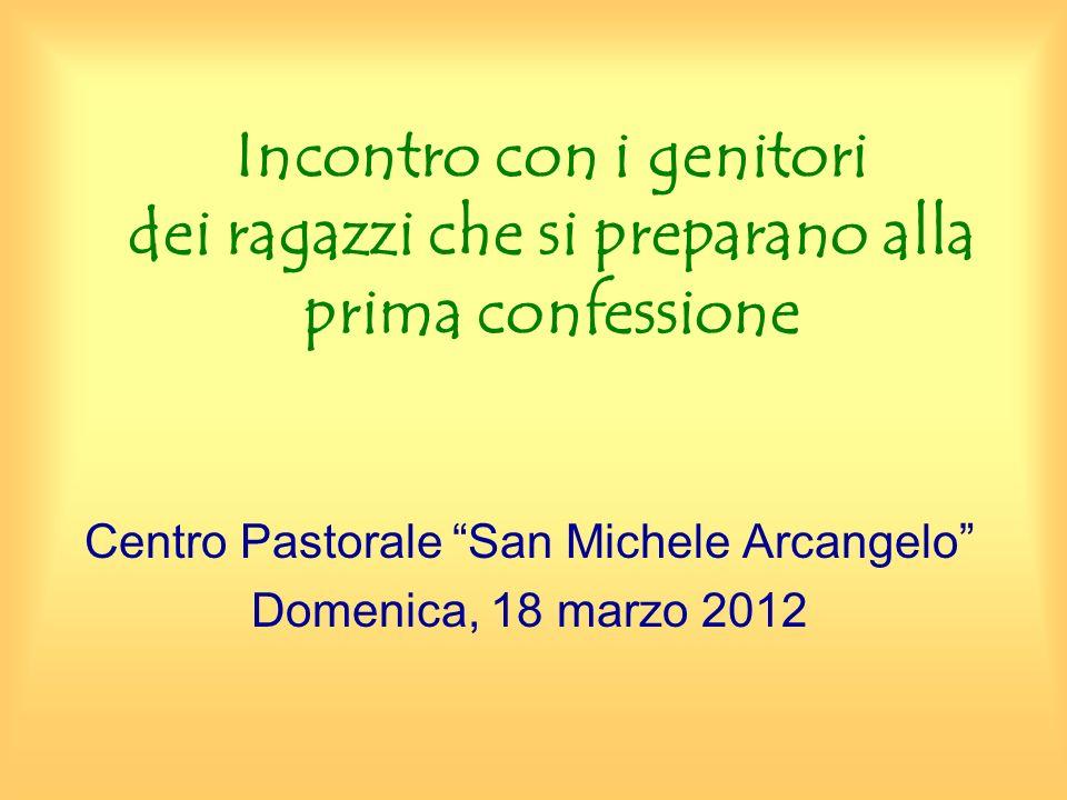 Centro Pastorale San Michele Arcangelo Domenica, 18 marzo 2012