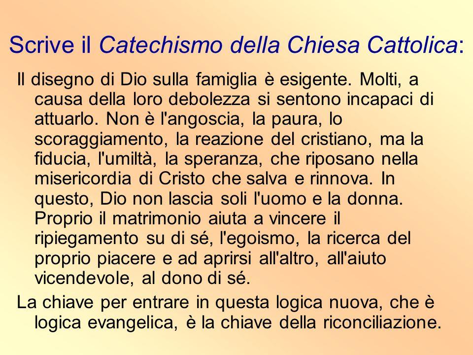 Scrive il Catechismo della Chiesa Cattolica: