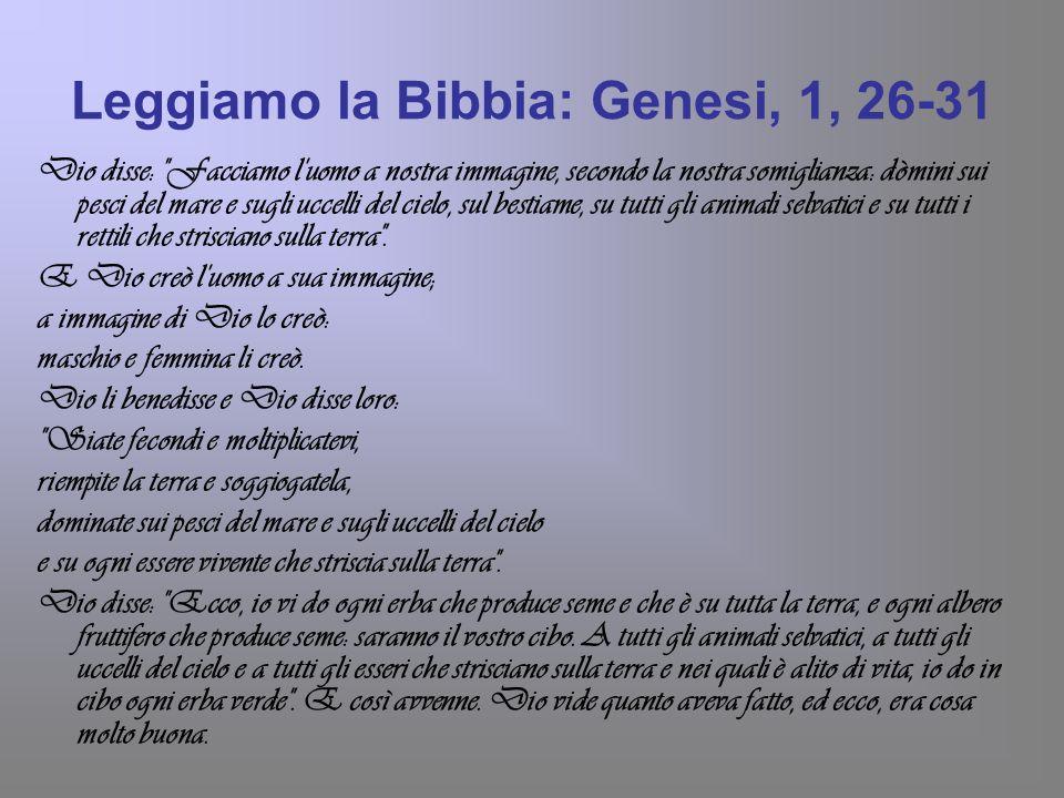 Leggiamo la Bibbia: Genesi, 1, 26-31