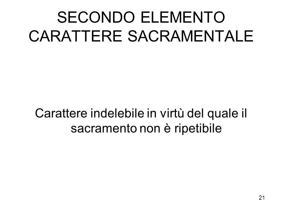 SECONDO ELEMENTO CARATTERE SACRAMENTALE