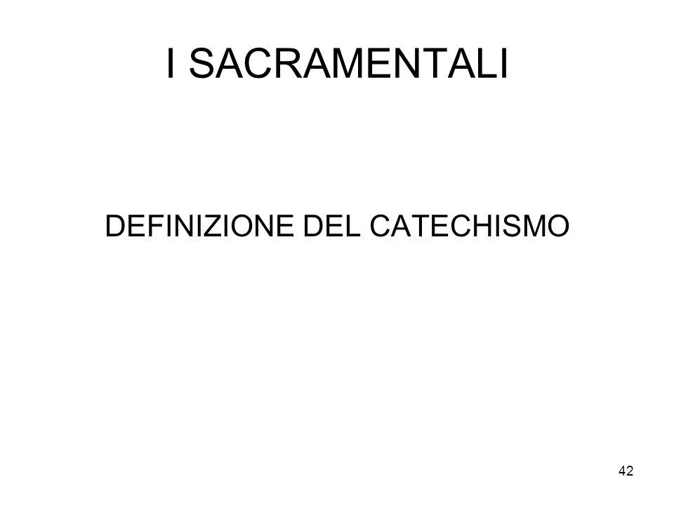 DEFINIZIONE DEL CATECHISMO