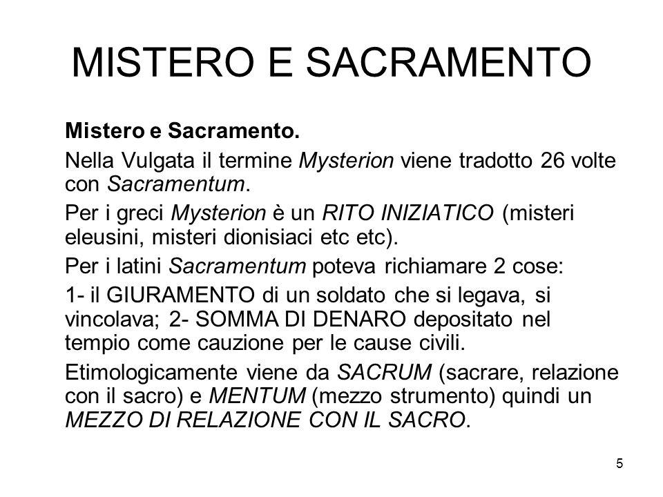 MISTERO E SACRAMENTO Mistero e Sacramento.