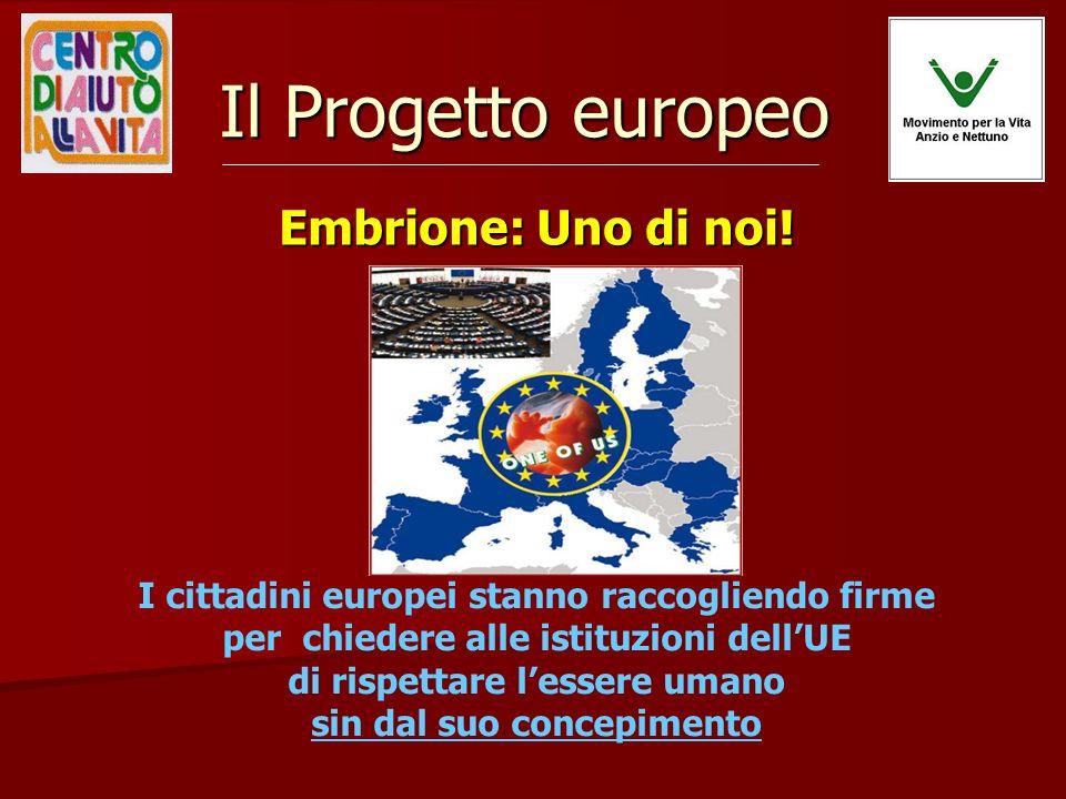 Il Progetto europeo Embrione: Uno di noi!