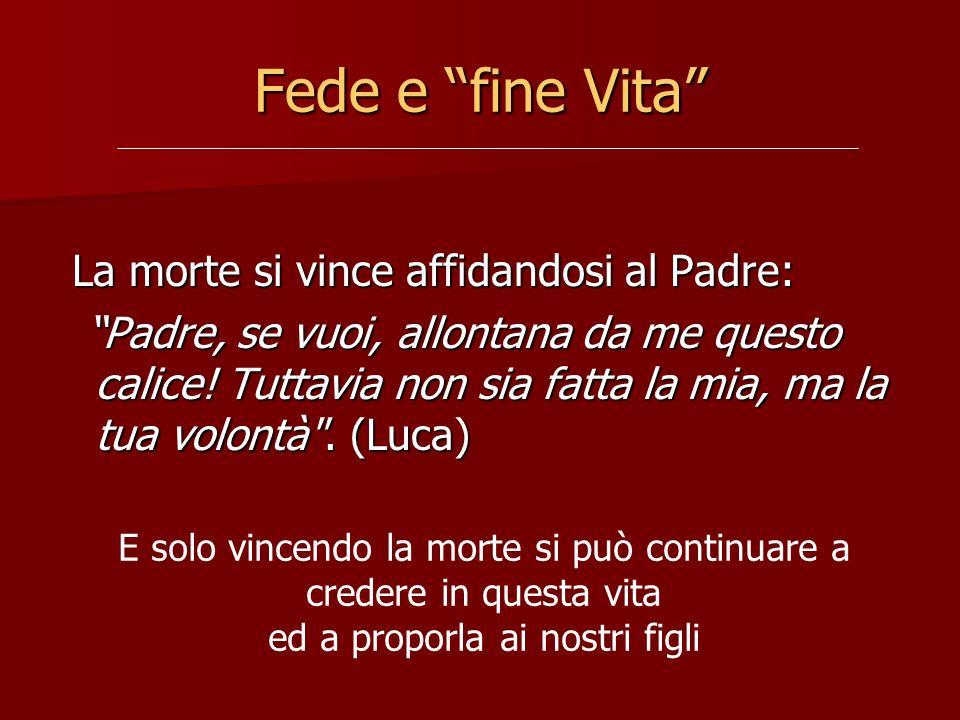 Fede e fine Vita La morte si vince affidandosi al Padre: