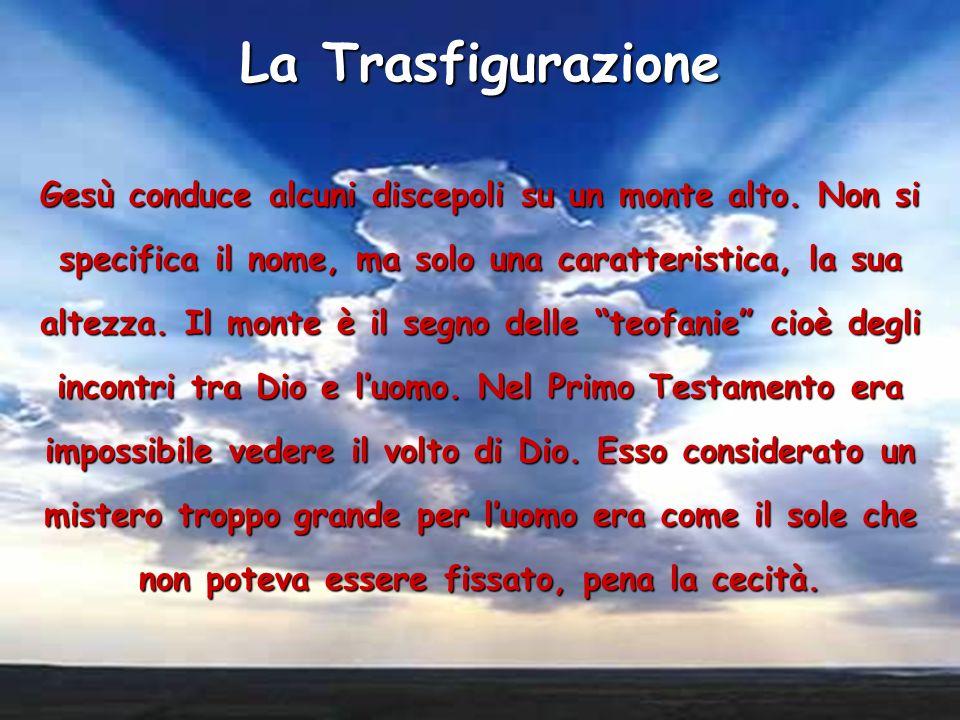 La Trasfigurazione Signore, tu sei la mia luce; senza di te