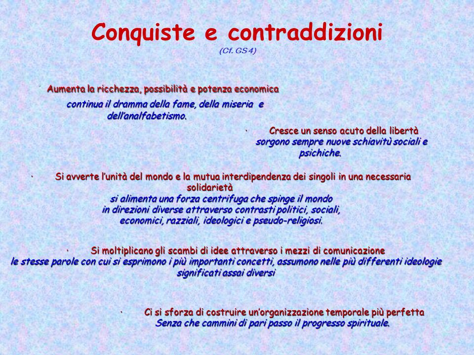 Conquiste e contraddizioni