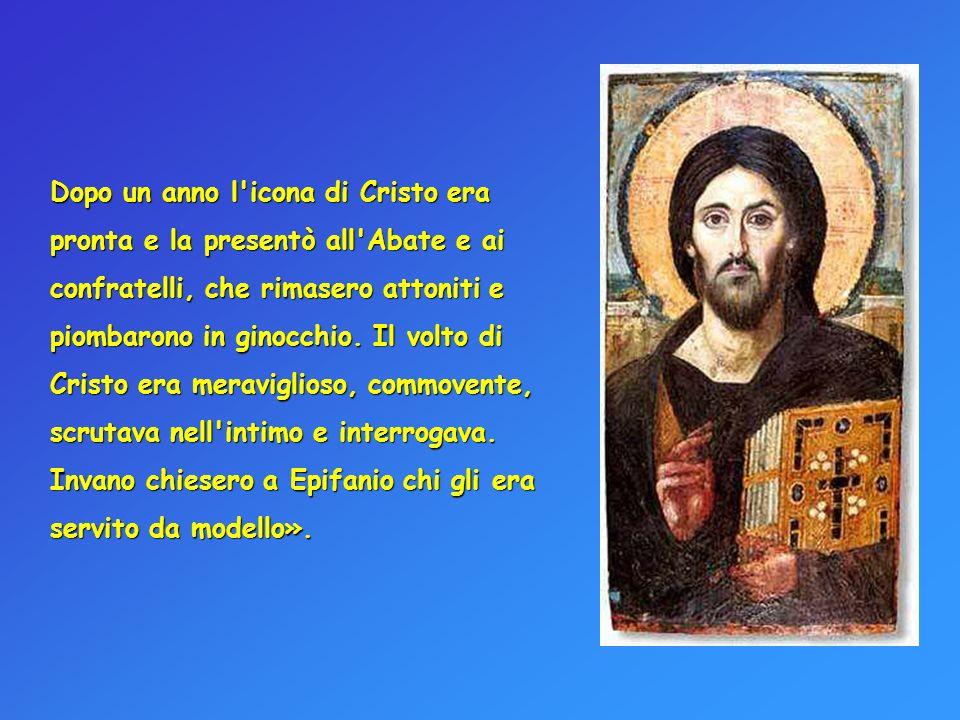 Dopo un anno l icona di Cristo era pronta e la presentò all Abate e ai confratelli, che rimasero attoniti e piombarono in ginocchio.