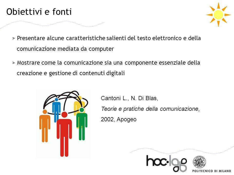 Obiettivi e fonti > Presentare alcune caratteristiche salienti del testo elettronico e della comunicazione mediata da computer.